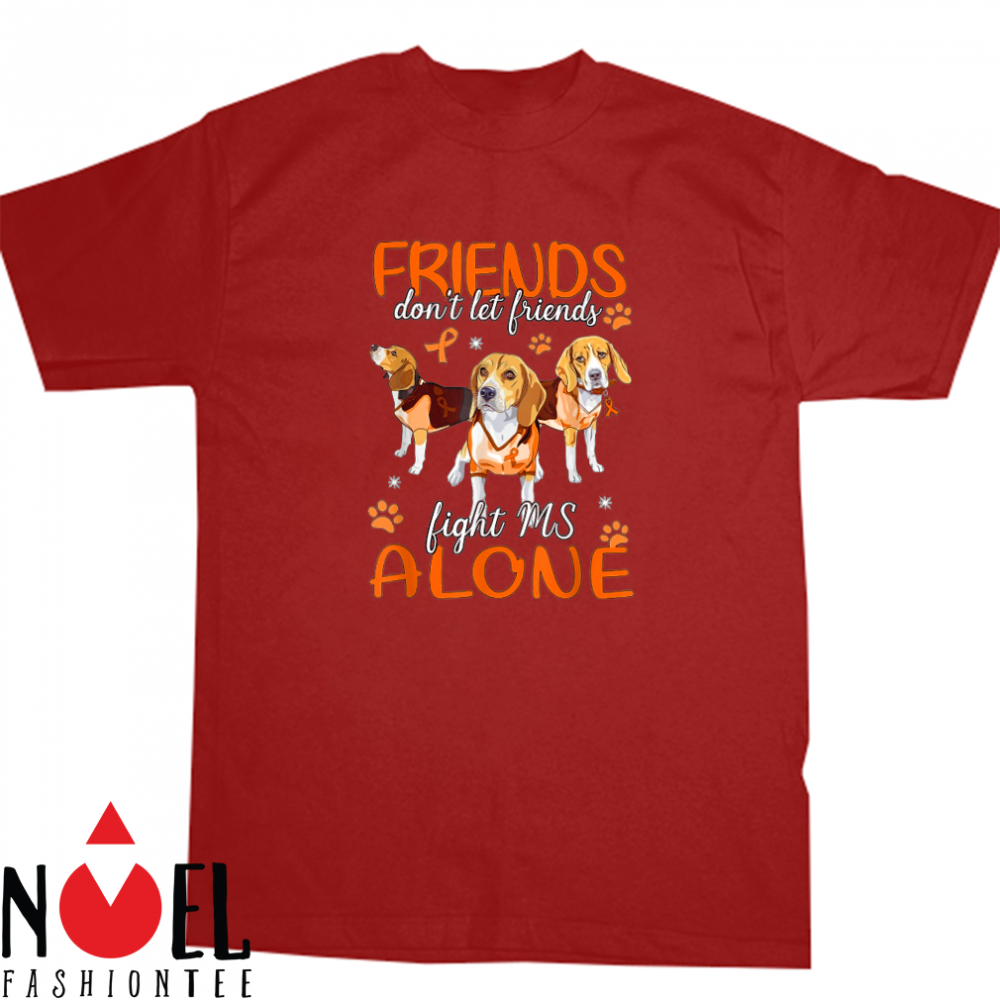 Don't Let Friends Fight Multiple Sclerosis Beagle Shirt