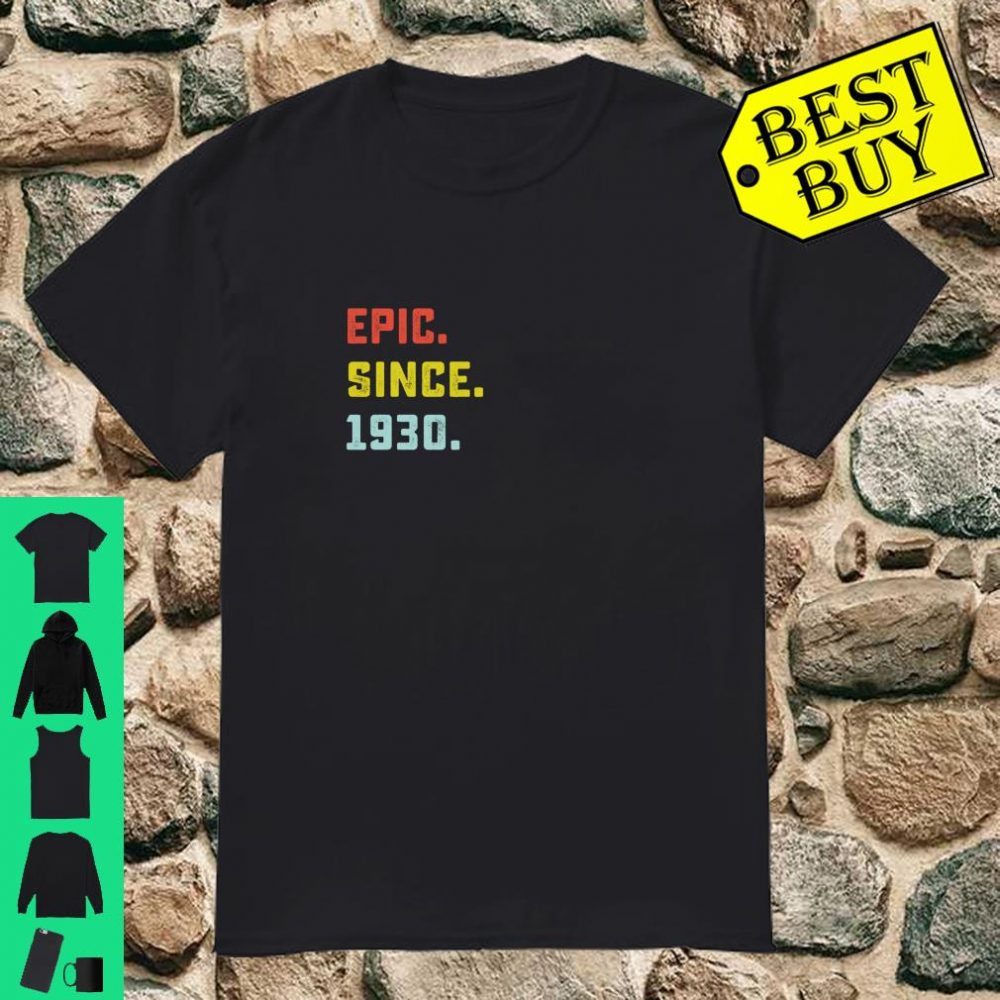 Epic Since 1930 Birthday Gifts For 90 Years Old shirt