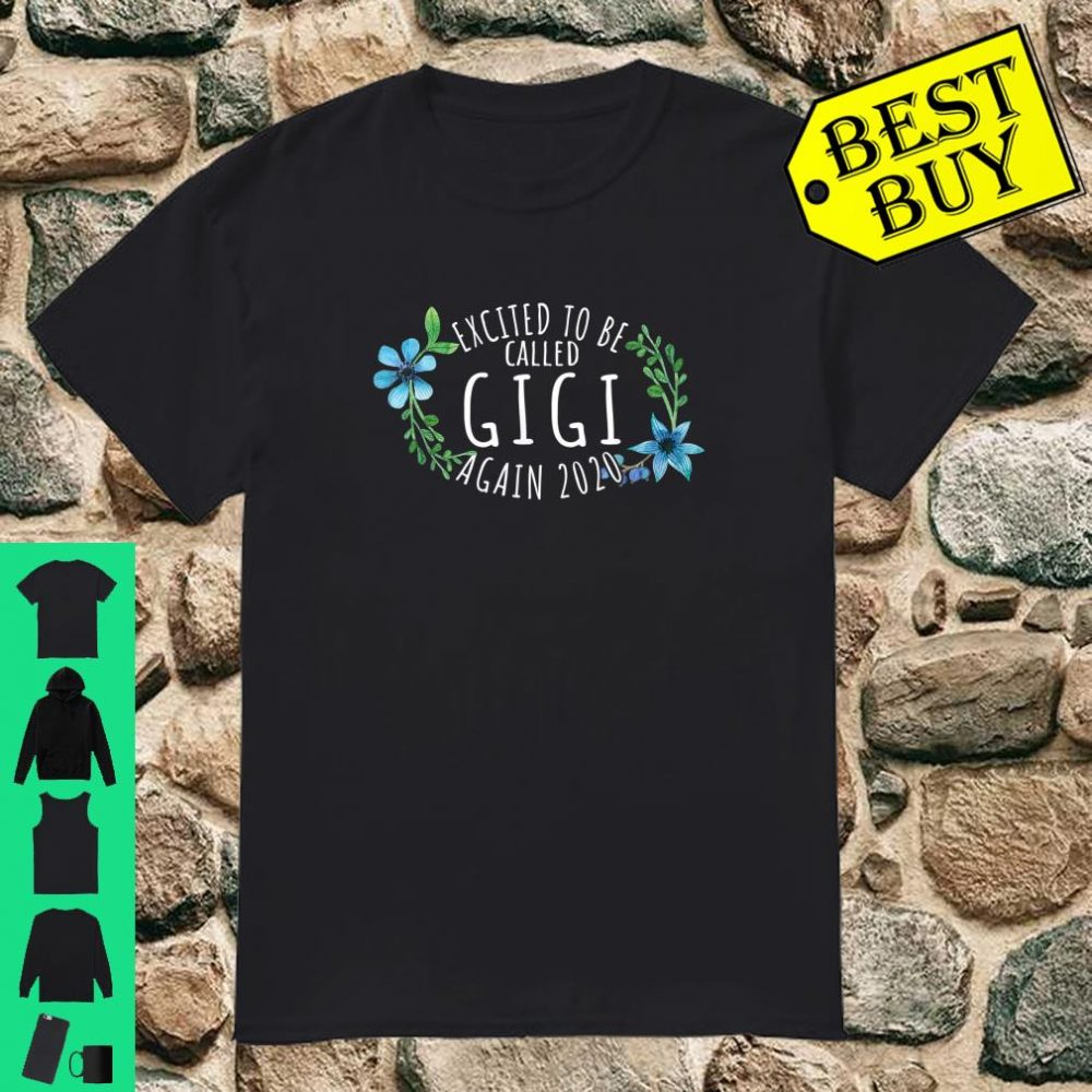 Excited to be called gigi again 2020 Shirt