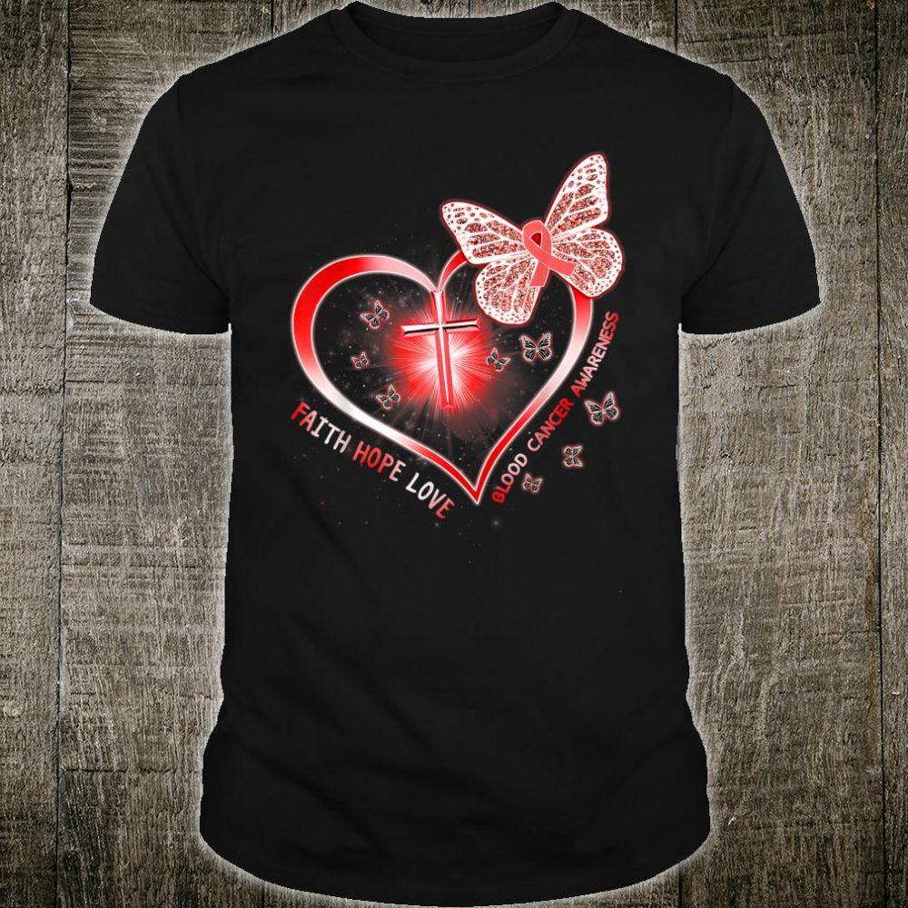 Faith hope love blood cancer heart cross butterfly Shirt