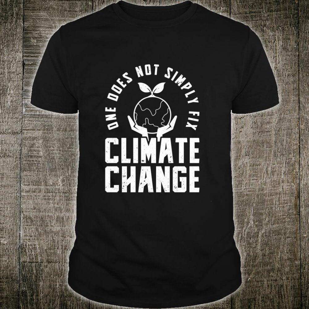 Fix Climate Change Against Global Warming Design Shirt