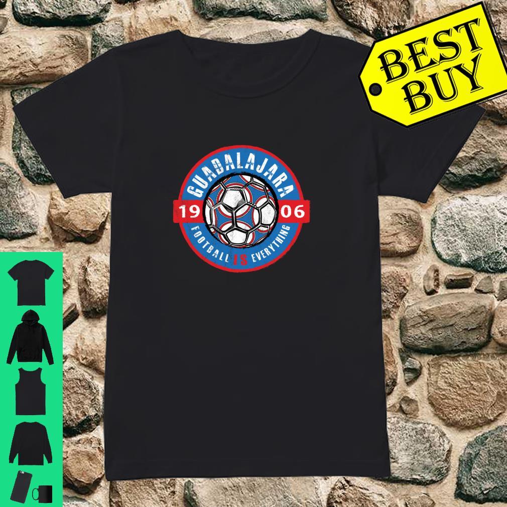 Football Is Everything Guadalajara Mexico Vintage shirt ladies tee