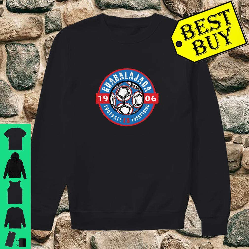Football Is Everything Guadalajara Mexico Vintage shirt sweater