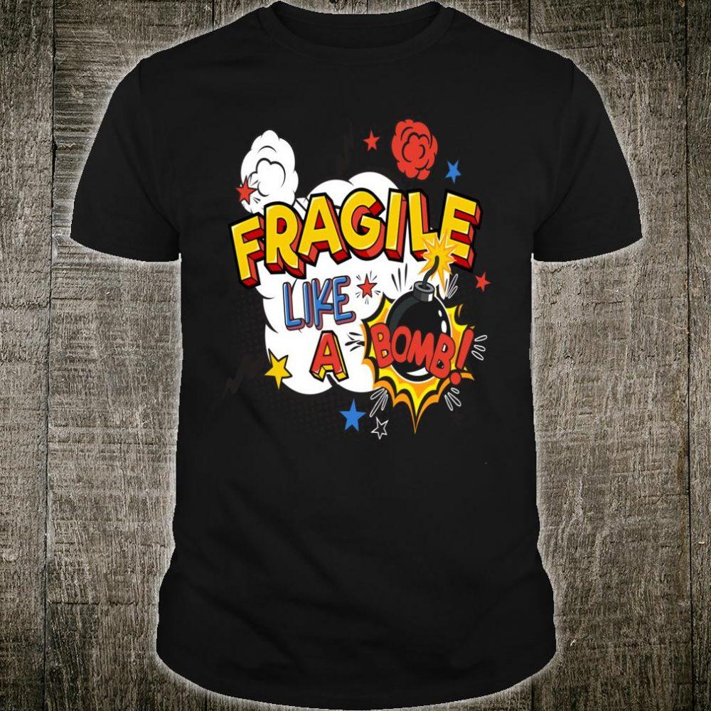 Fragile Like A Bomb Comic Book Design Shirt