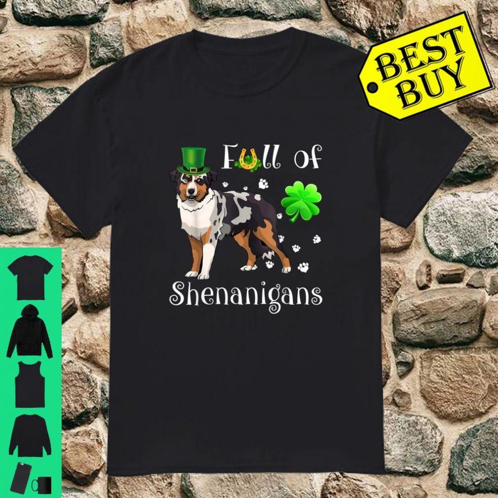 Full Of Shenanigans australian shepherd Dog Irish Shirt