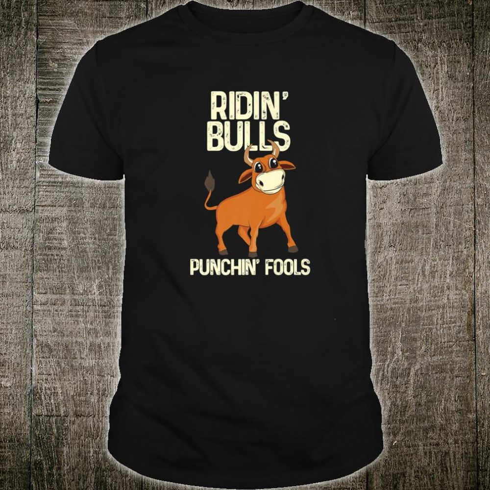 Funny Bull Riding Rider Rodeo Cowboy Shirt