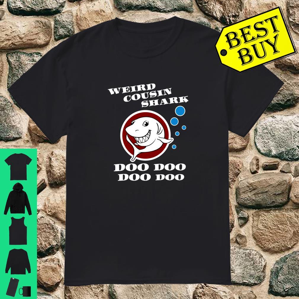Official Funny Family Shark Weird Cousin Satire Shirt Hoodie