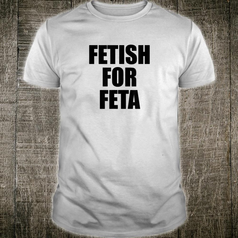 Funny Feta Cheese Shirt fors of Feta Cheese Shirt