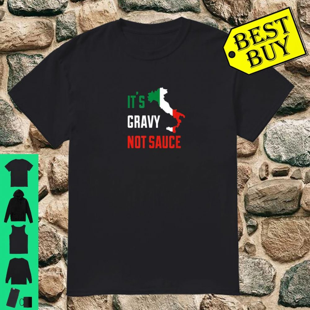 Funny Italian Flag Food Its Gravy Not Sauce Shirt