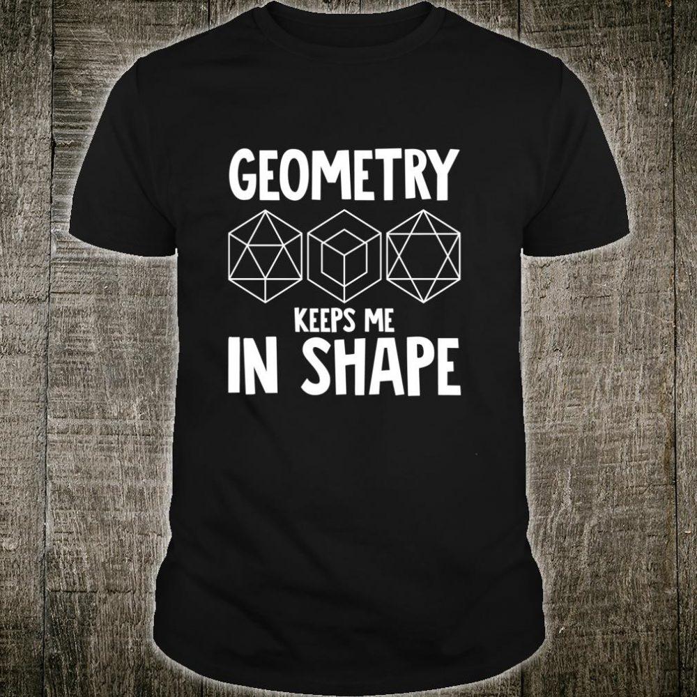 Funny Math Geometry Keeps Me In Shape Shirt