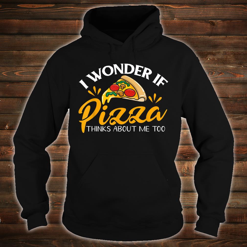 I Wonder if Pizza Thinks About me Too Sweatshirt