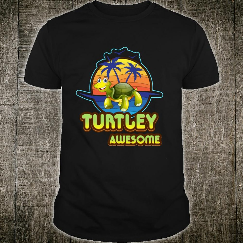 Funny Turtle Novelty, Love Turtles, Turtley Awesome Shirt