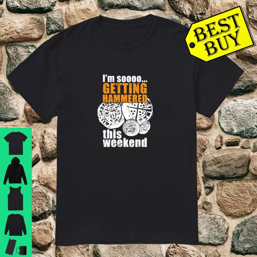 Funny hammered coin metal detecting Shirt
