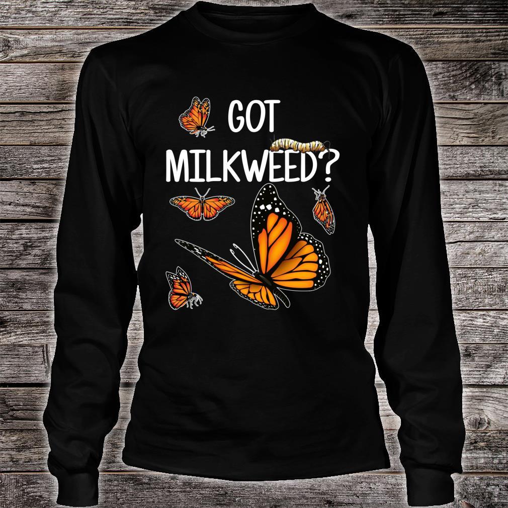 Got Milkweed Monarch Butterfly Food Flower Shirt long sleeved