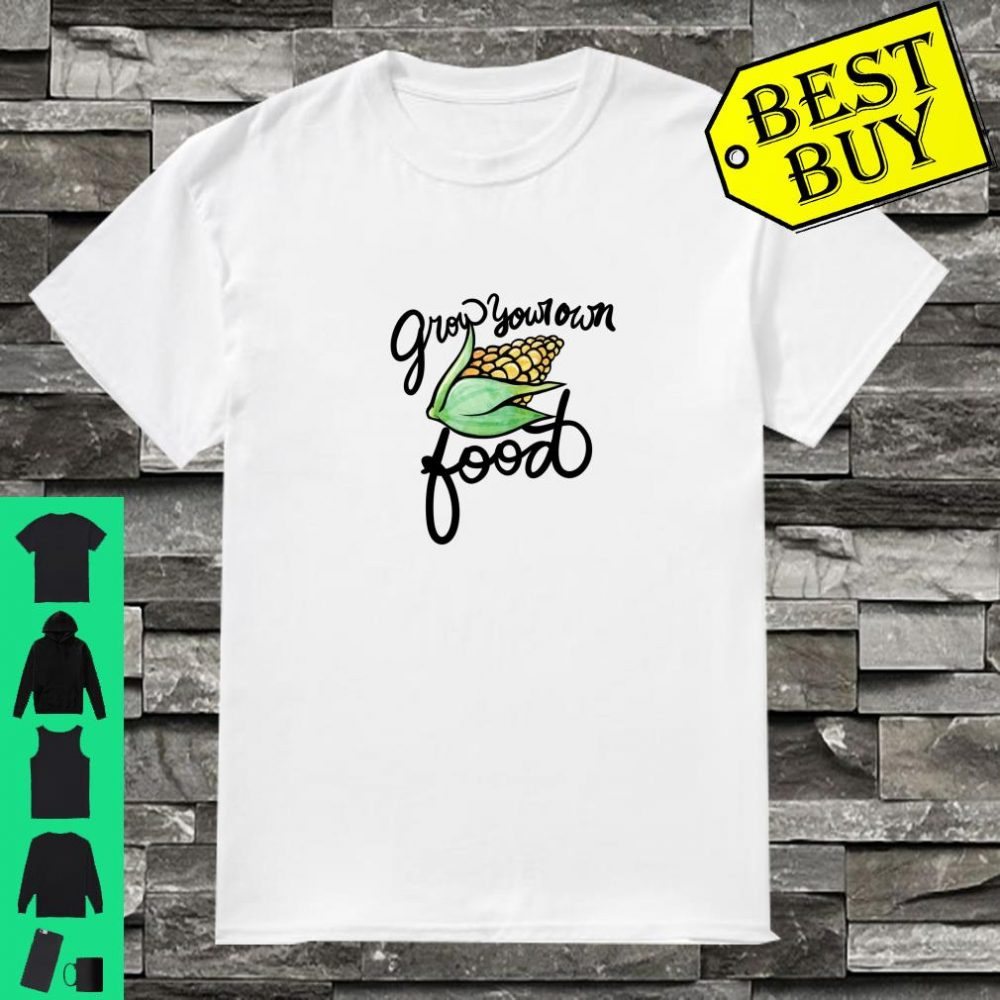 Grow Your Own Food Permaculture Shirt