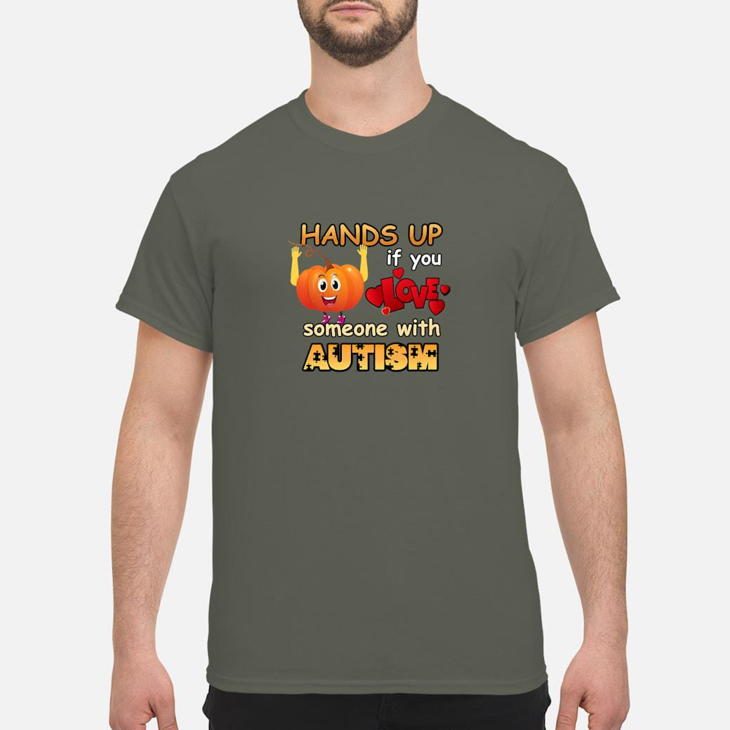 Hands up if you love someone with autism shirt