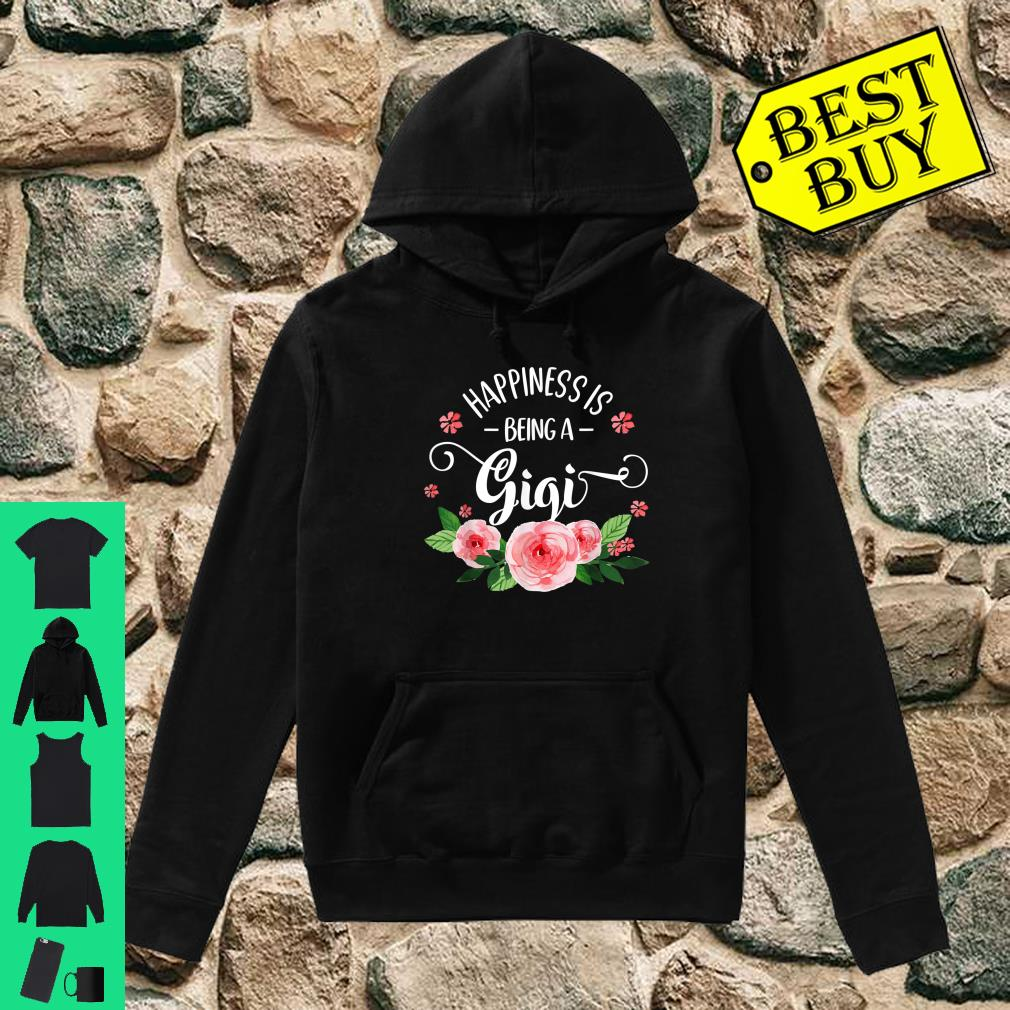 Happiness Is Being a Gigi Shirt hoodie
