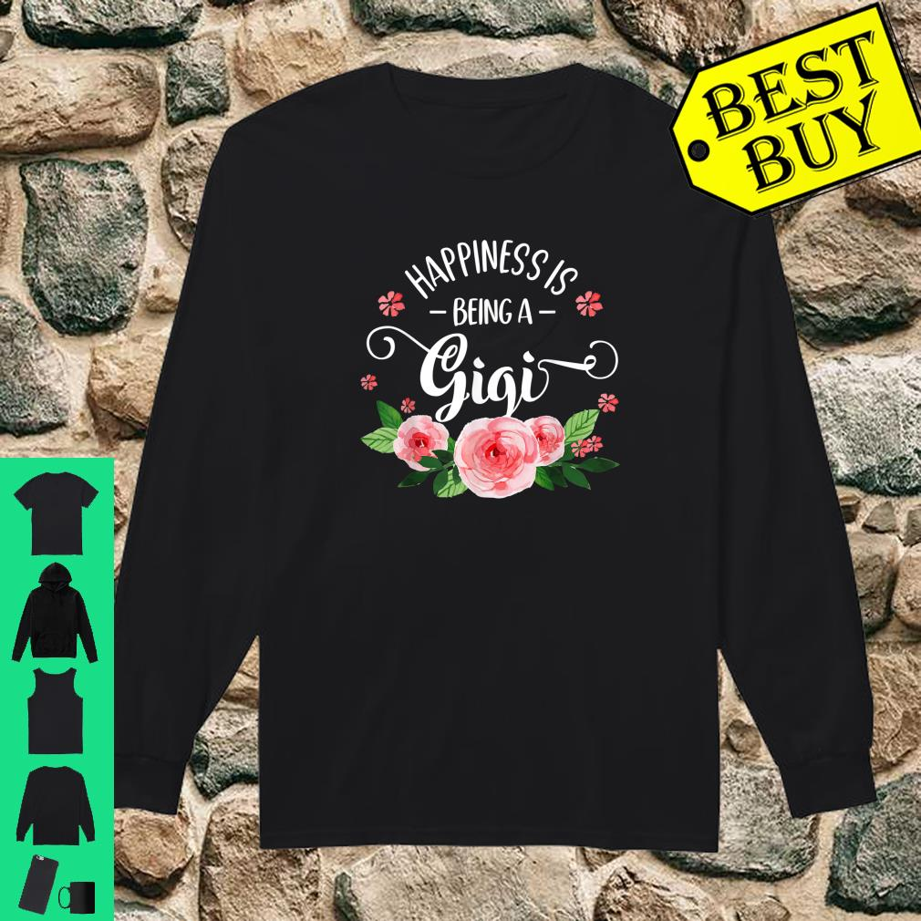 Happiness Is Being a Gigi Shirt long sleeved