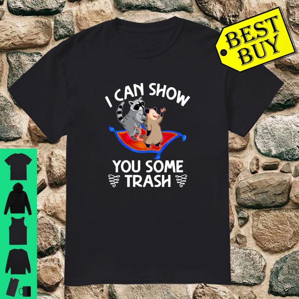 I Can Show You Some Trash Local Street Cats Shirt