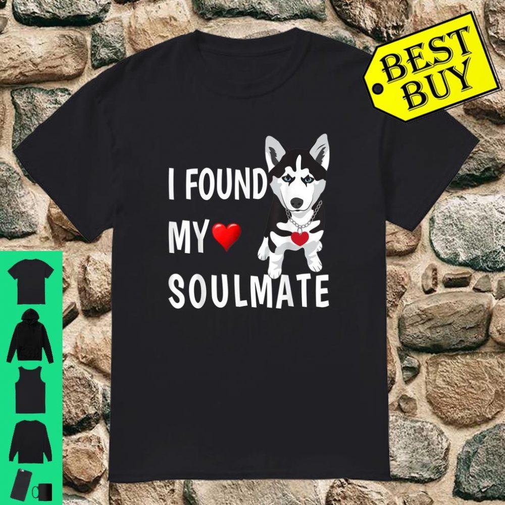 I Found My Soulmate Siberian Husky Dog Best Friend Shirt