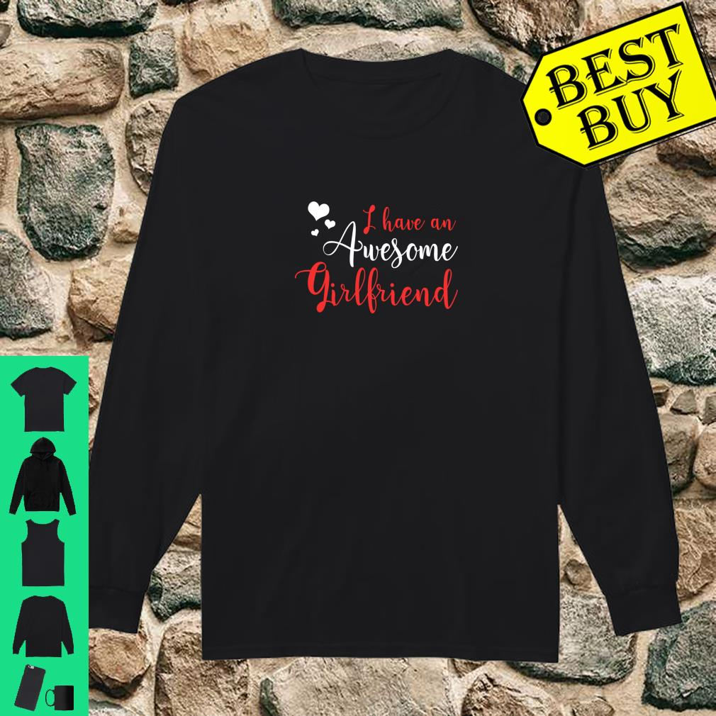 I Have an Awesome Girlfriend Shirt Fun Cute Valentine's Shirt long sleeved