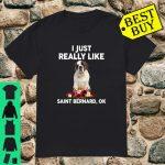 I Just Really Like Saint bernarn OK Saint bernarn Shirt