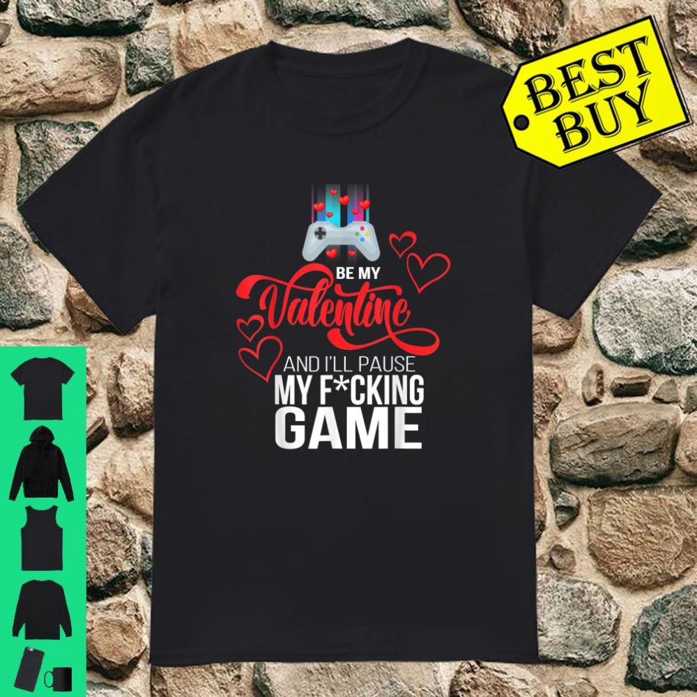 I Paused My Game To Be Here Video Gamer Valentines Day Shirt