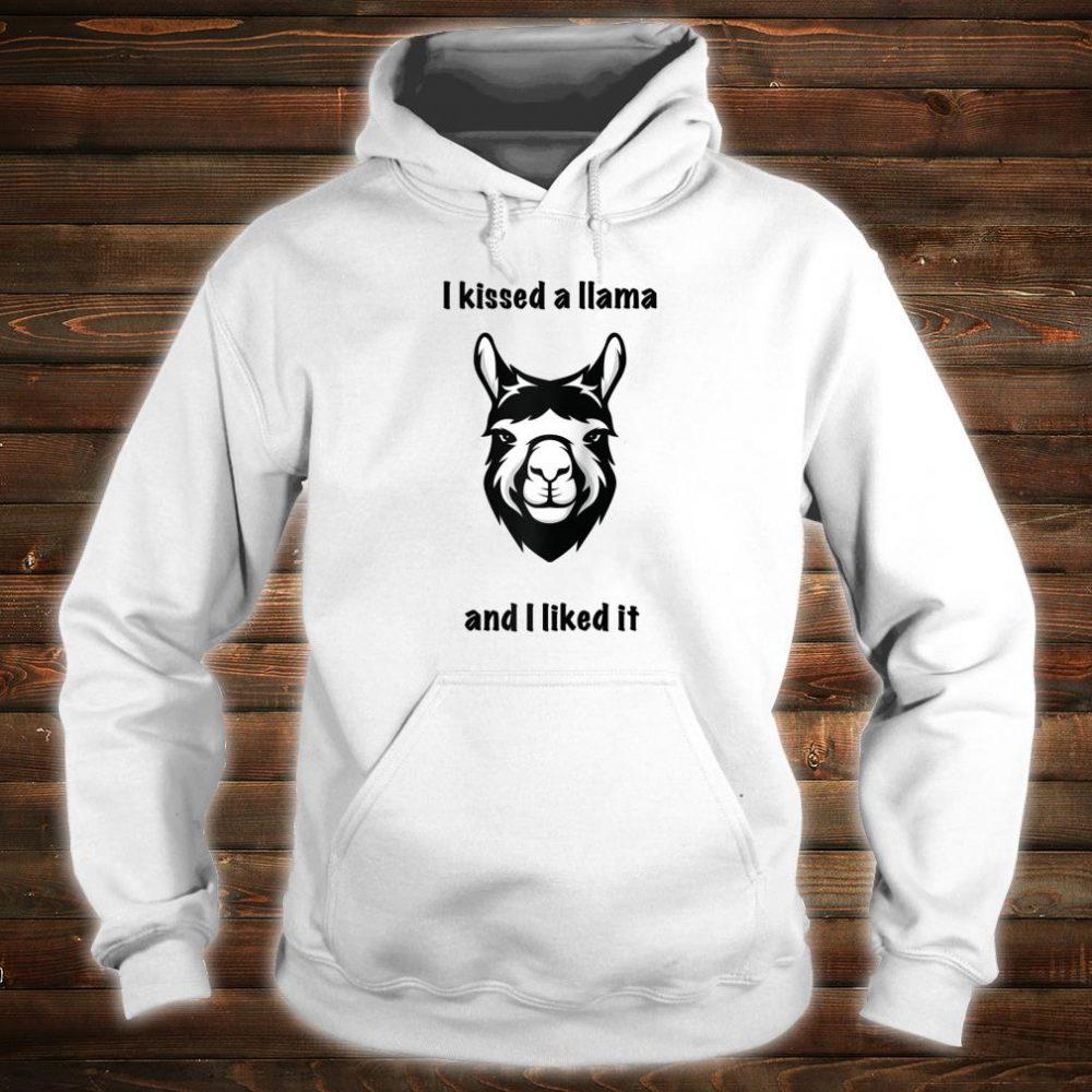 I kissed a Llama and I liked it Shirt hoodie