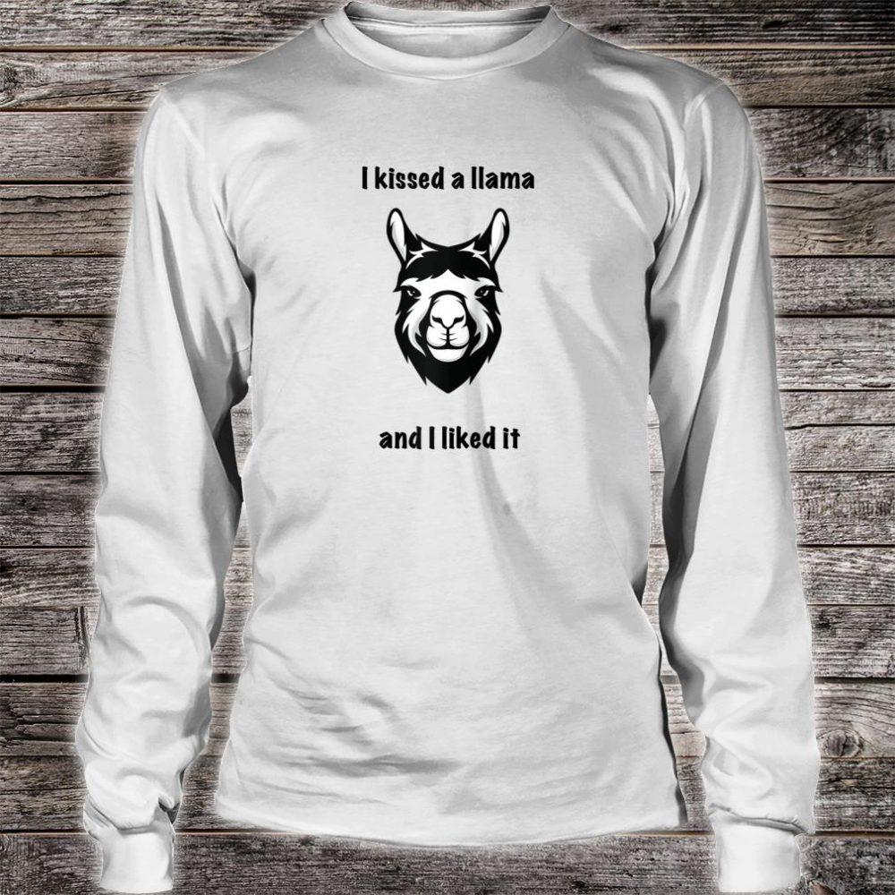 I kissed a Llama and I liked it Shirt long sleeved