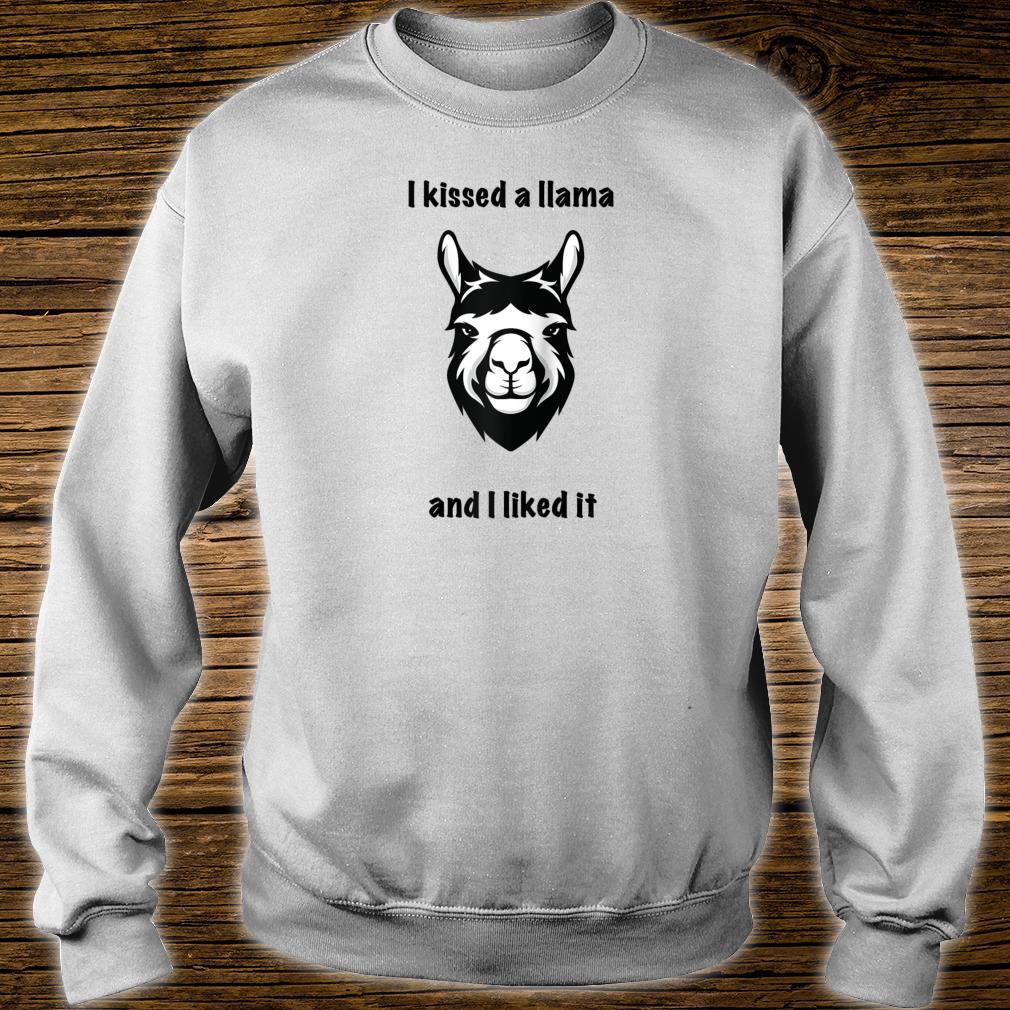I kissed a Llama and I liked it Shirt sweater