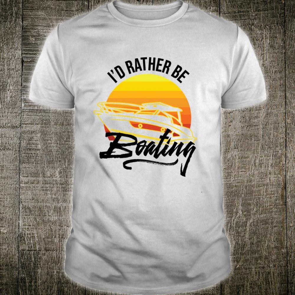 I'd Rather Be Boating Retro Vintage Sailboat Yacht Sailing Shirt