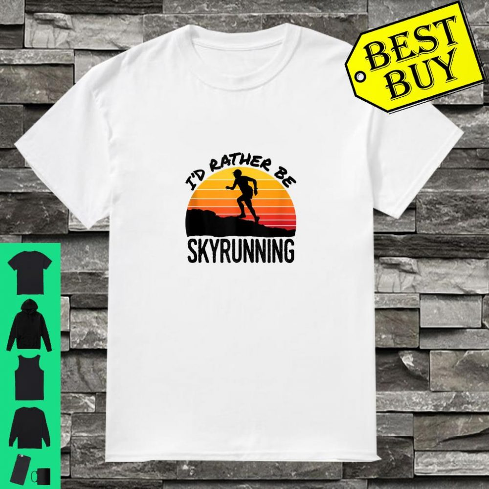 I'd Rather Be Skyrunning Retro Mountain Runner Sky Running Shirt