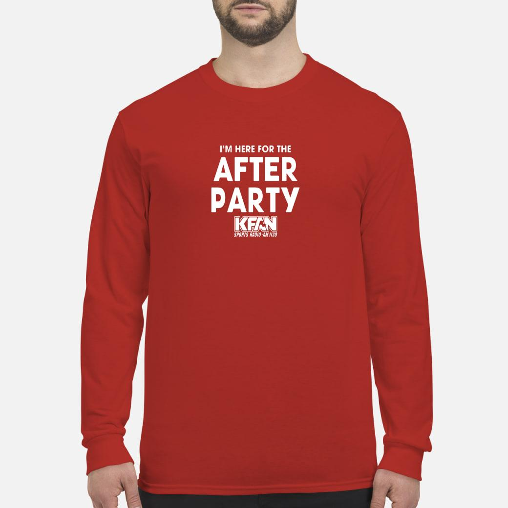I'm here for the after party Kfan sports radio am 1130 shirt long sleeved