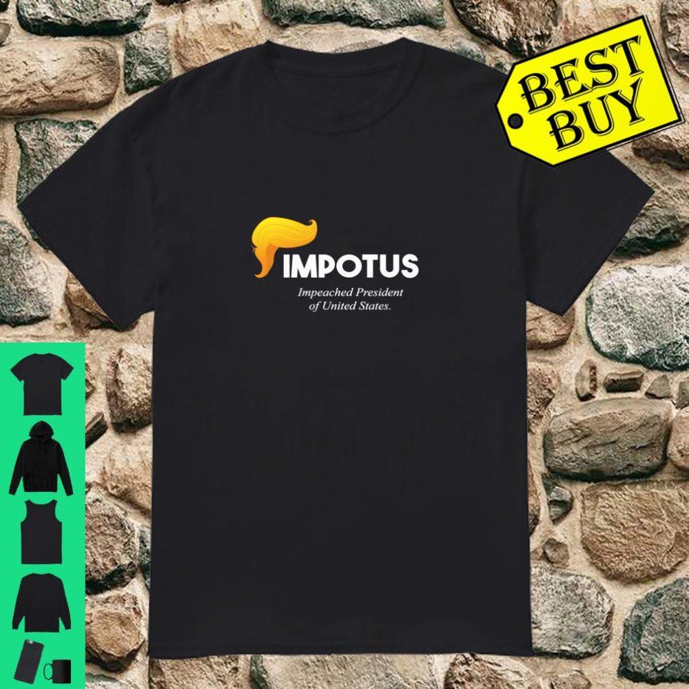 Impotus Impeached President Of US AntiTrump shirt