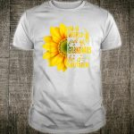In A World Full Of Grandmas Be A Mother Sunflower Shirt