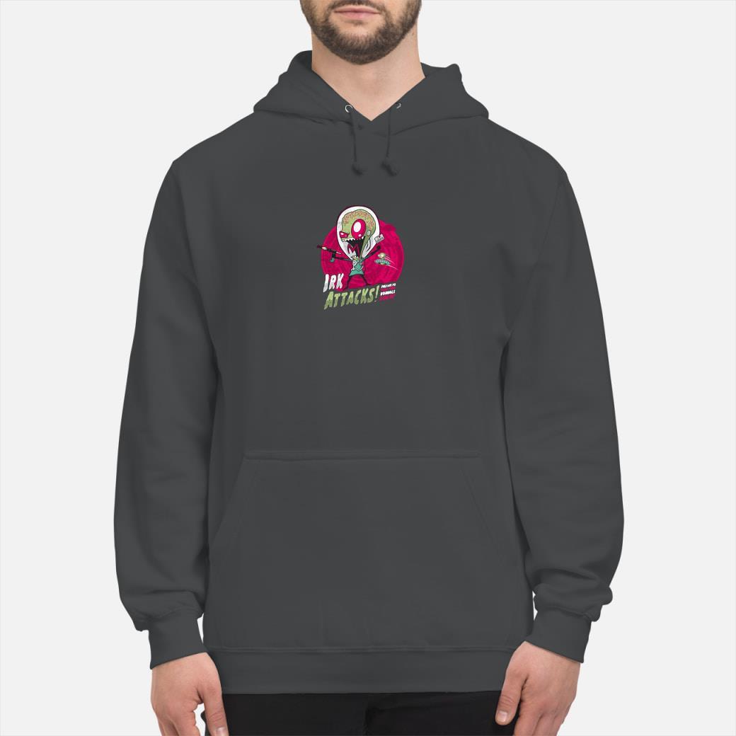 Irk attacks shirt hoodie