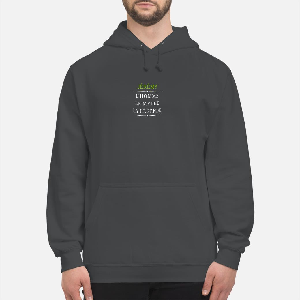 Jeremy l'homme le mythe la legende shirt hoodie