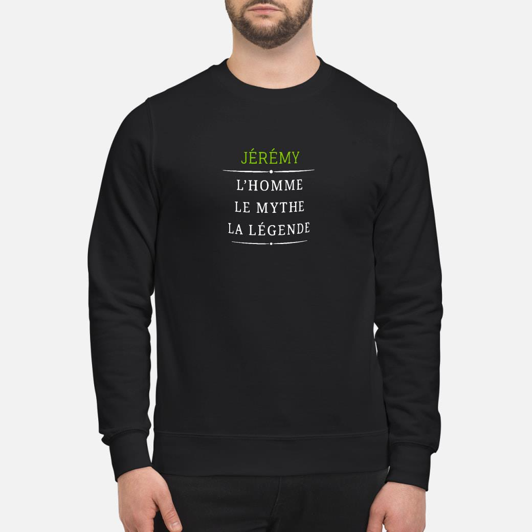 Jeremy l'homme le mythe la legende shirt sweater