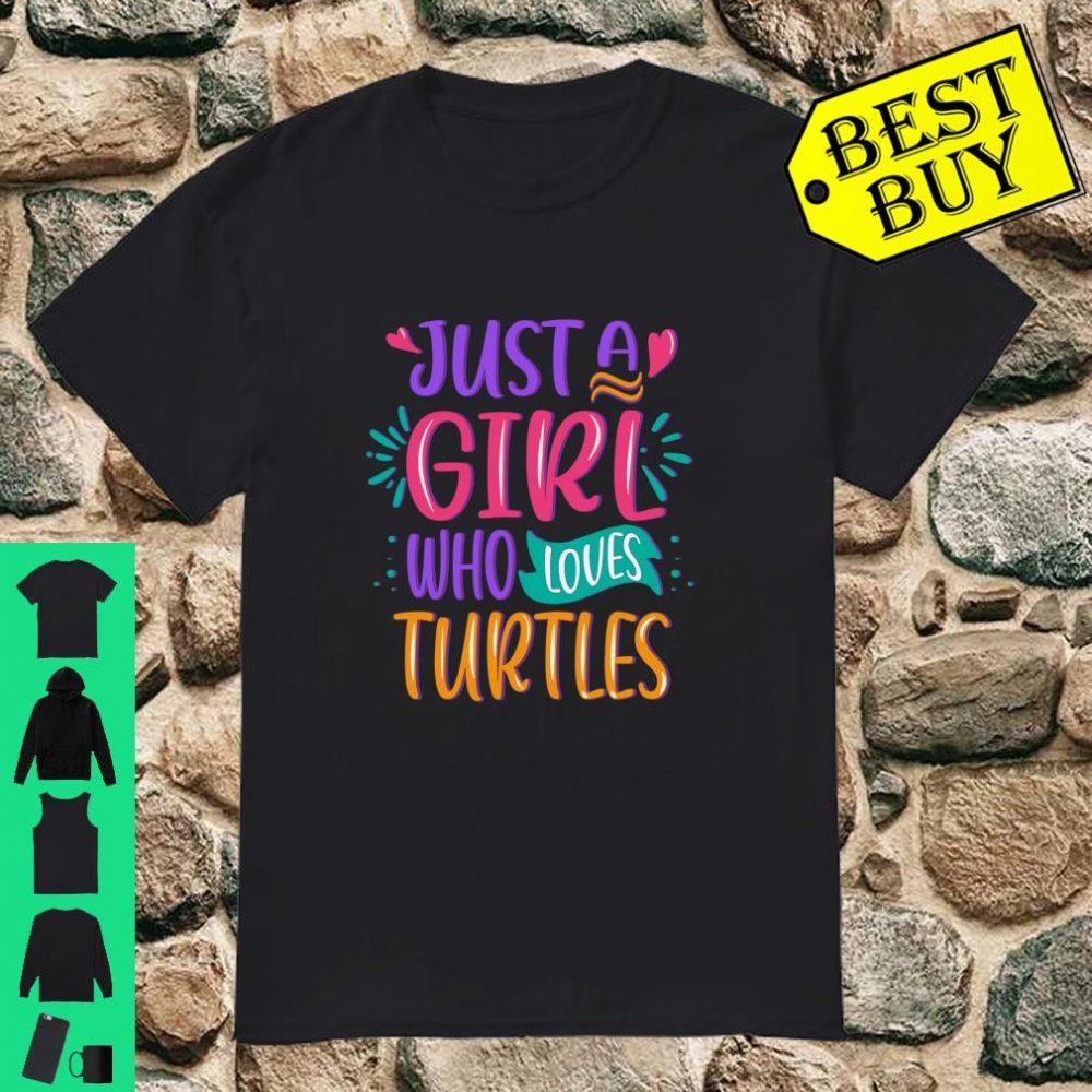 Just a Girl Who Loves Turtles Quote Cute Turtle Girls Gift shirt