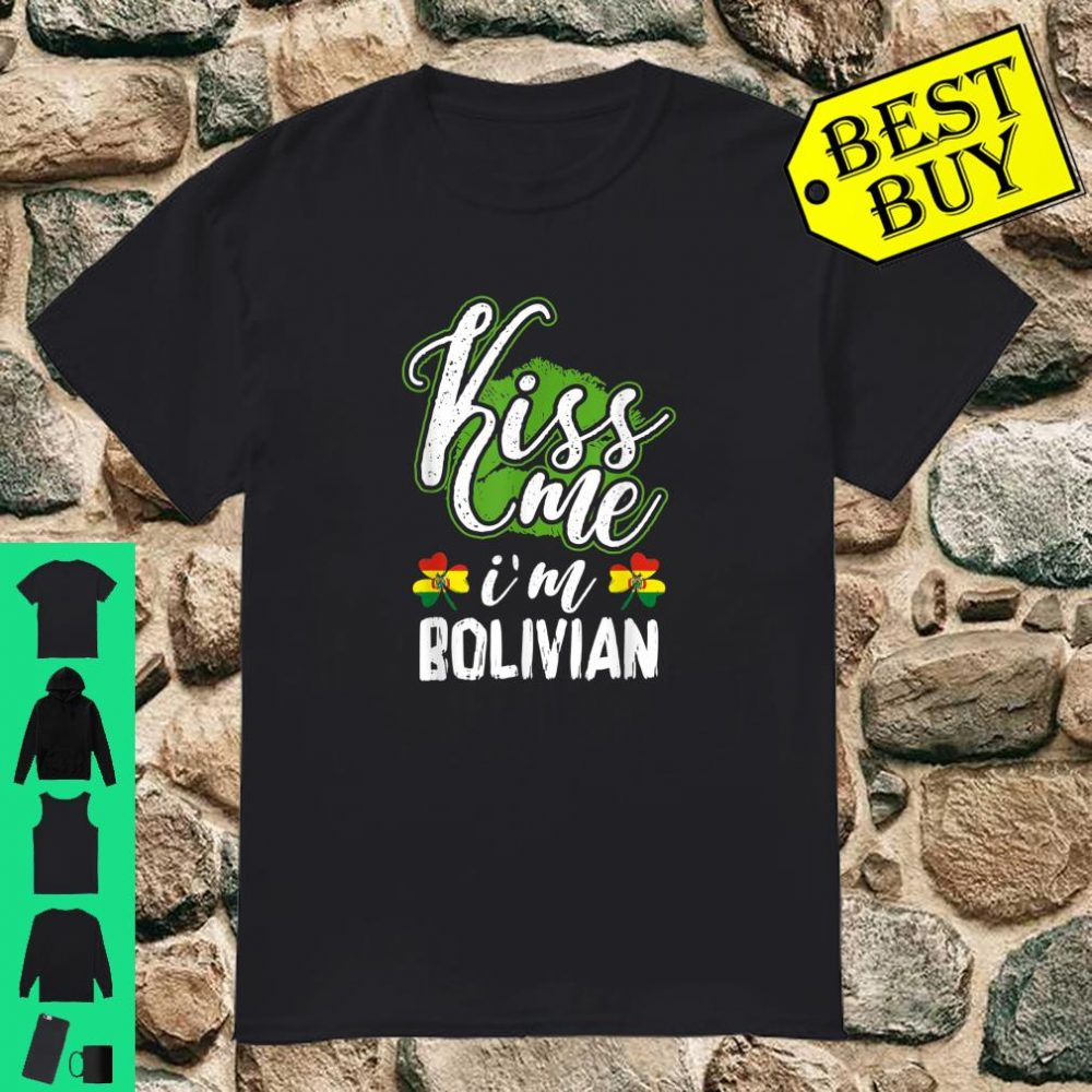 Kiss Me I'm Bolivian Irish St Patrick's Day Shirt Shirt
