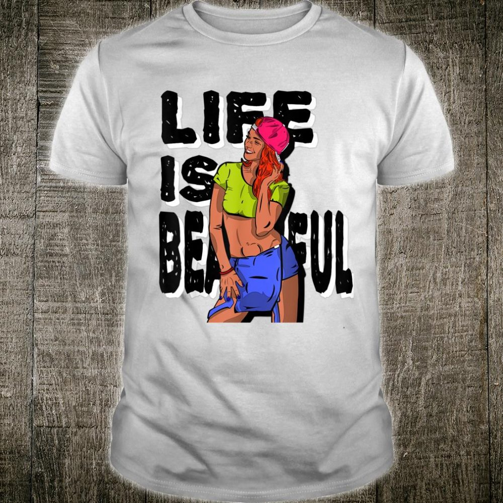Lachende Frau, Life is beautiful Comic Girl Party Musik Shirt