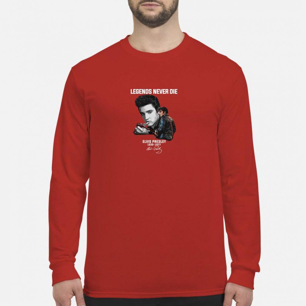 Legends never die Elvis Presley 1935 1977 shirt long sleeved