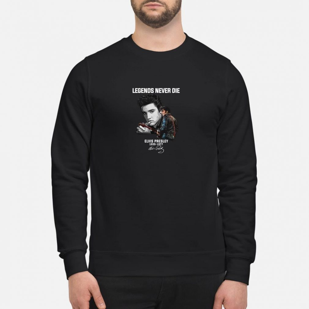Legends never die Elvis Presley 1935 1977 shirt sweater