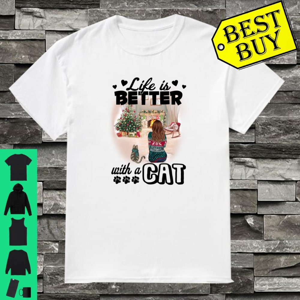 Life Is Better With A Cat Awesome Girls Gift Shirt