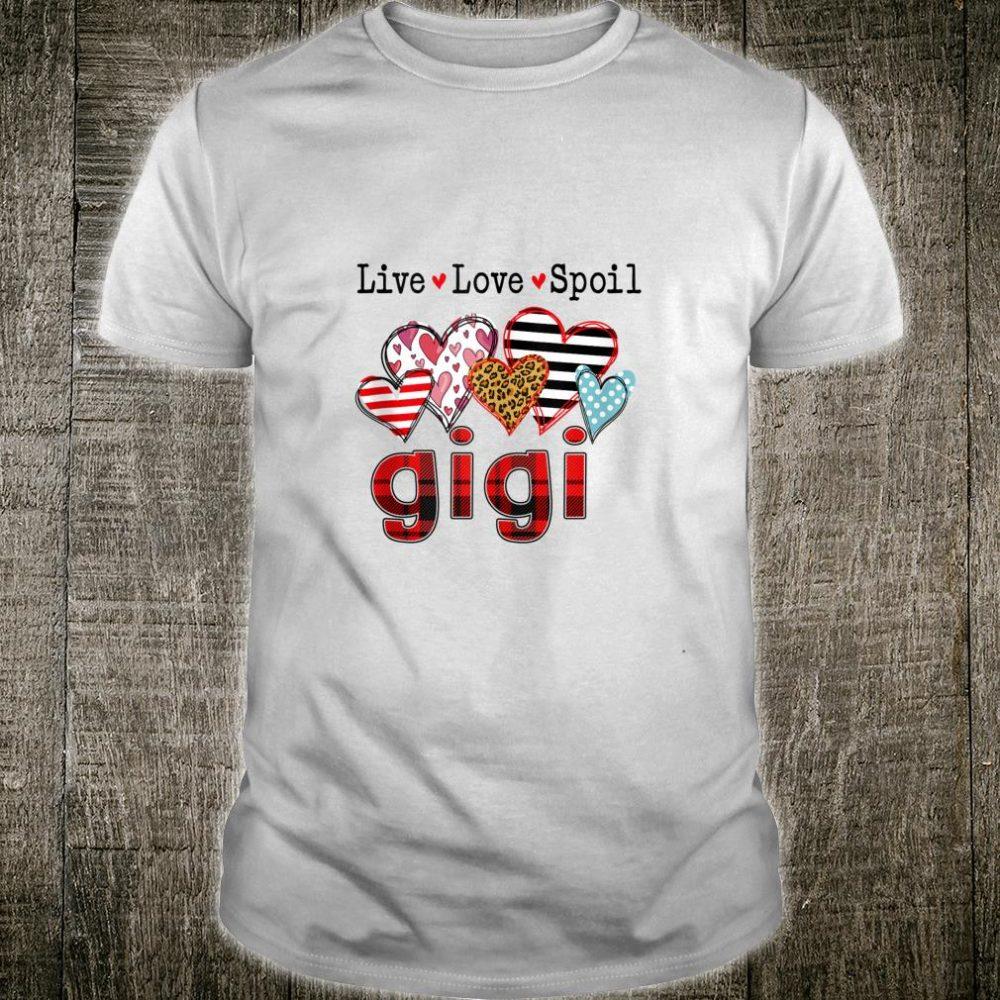 Live Love Spoil Gigi Valentine's Day For Mother Day Shirt