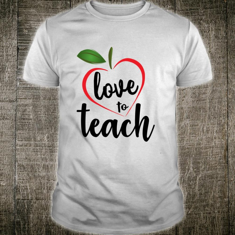 Love to Teach Valentines Day for Teachers Hearts Shirt
