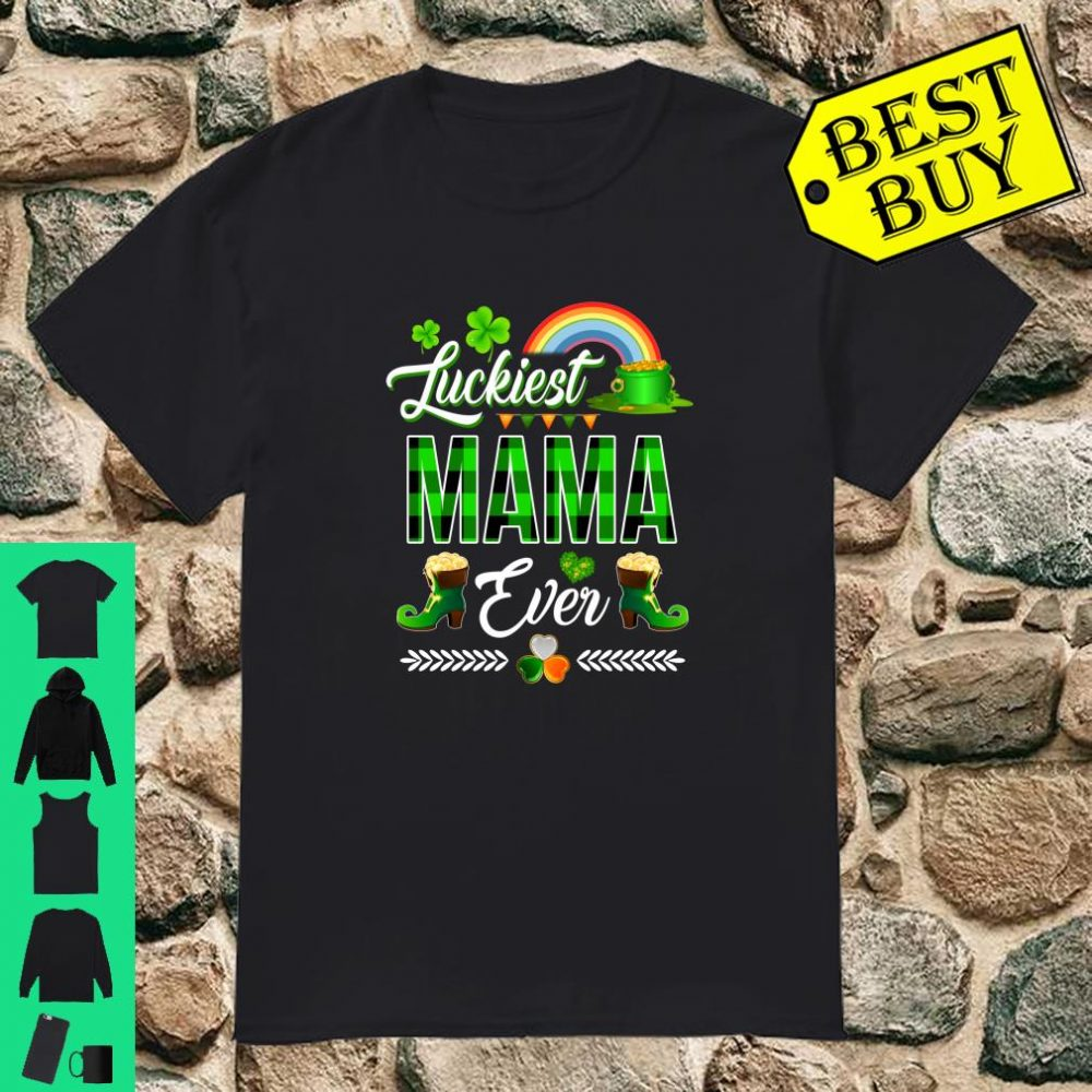 Luckiest Mama Ever St Patrick's Day Shirt