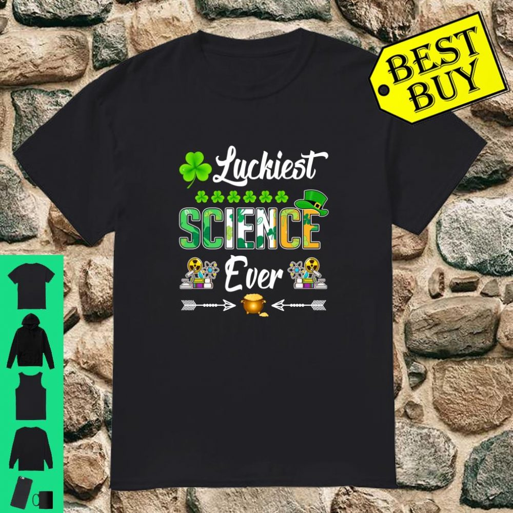 Luckiest Science Ever St Patrick's Day Shirt