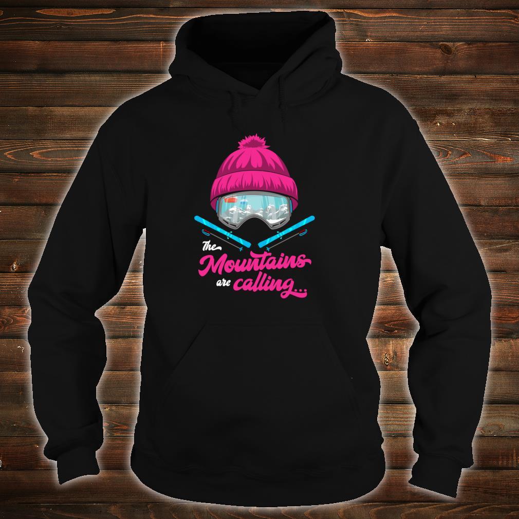 Mountains Are Calling Ski Goggles Skier Apres Ski Ladies Shirt hoodie