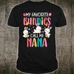 My Favorite Bunnies Call me Nana Cute Easter grandma Shirt